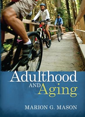 Adulthood and Aging By Mason, Marion G.